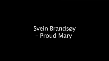 Video Sveinung Brandsøy - Proud Mary - Foto: Nyhetsspiller /