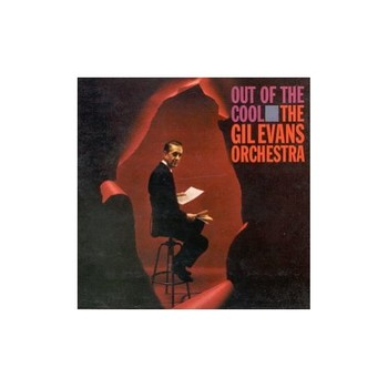 Gil Evans: Out of the Cool (1960)