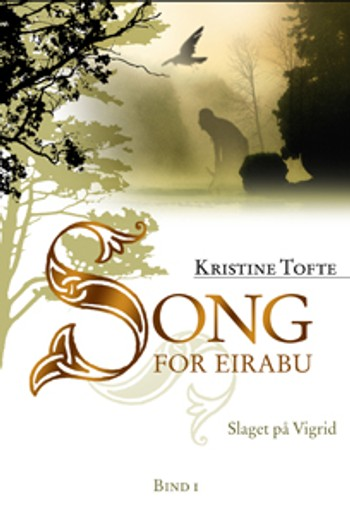 Kristine Toftes Song for Eirabu. Bok 1. - Foto: Tiden /