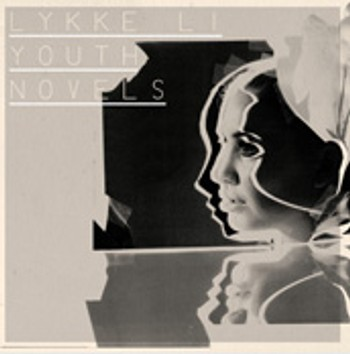 Lykke Li - Youth Novels - Lykke Li - Youth Novels.