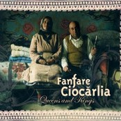 Fanfare Ciocarlia - Queens and Kings