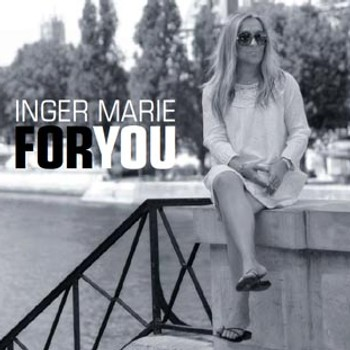 Inger Marie - For You