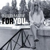 Inger Marie - For You (Foto: Stephen Freiheit)