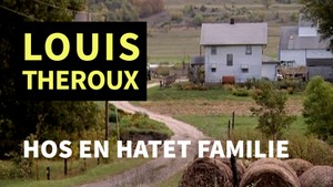 Louis Theroux: Louis Theroux hos en hatet familie