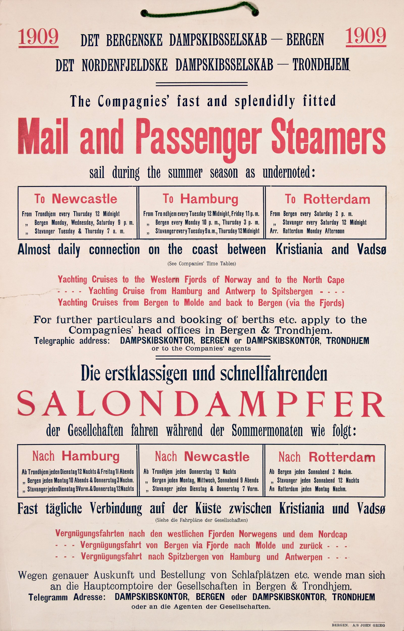 Mail and Passenger Steamers sail during the summer season as undernoted: to Newcastle, to Hamburg, to Rotterdam. Saklig og informativ plakat fra 1909.