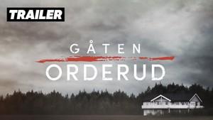 Trailere: TRAILER: Gåten Orderud