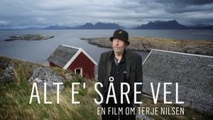 Alt e' såre vel - en film om Terje Nilsen