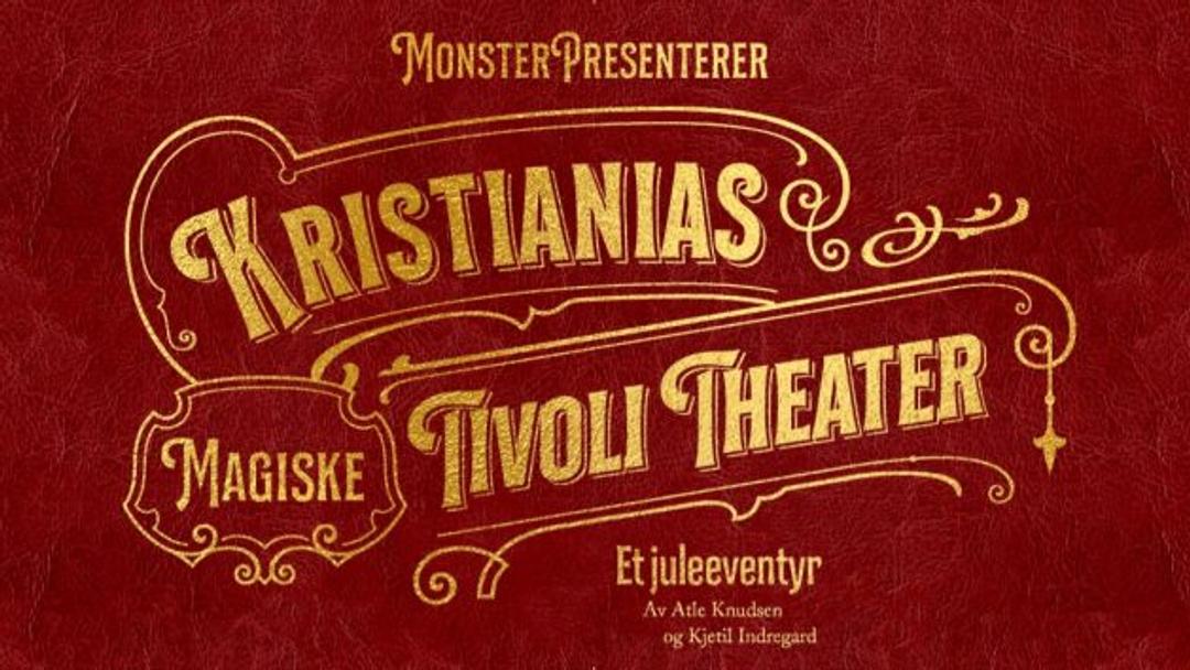 På rødt skinn står det med gullbokstaver: KRISTIANIAS MAGISKE TIVOLI THEATER - Et juleeventyr av Atle Knudsen og Kjetil Indregaard