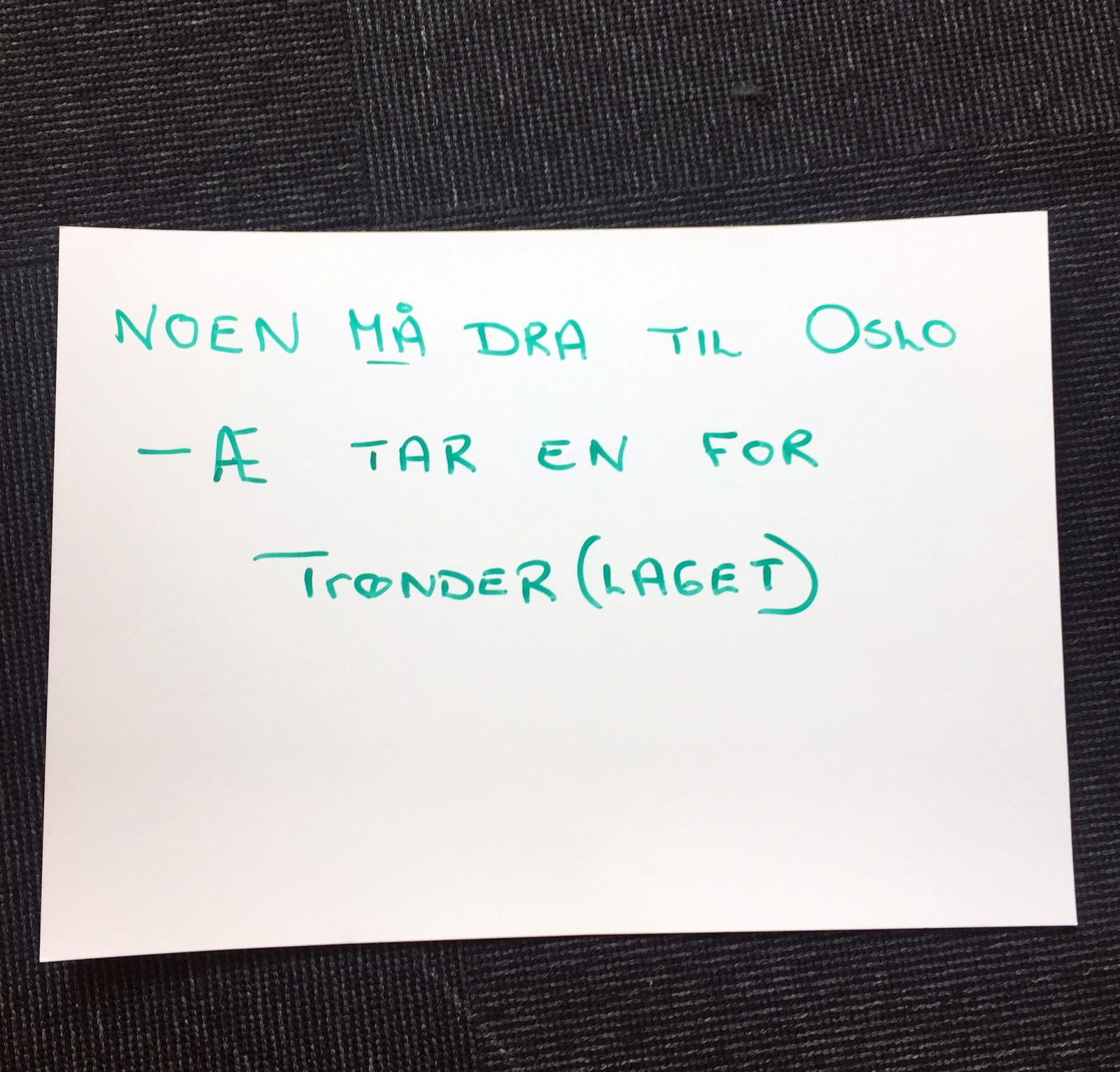 MARIT ARNSTAD (Sp): «Noen må dra til Oslo - æ tar en for Trønder(laget)».
