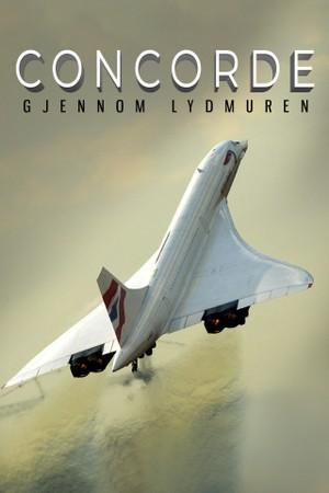 Concorde - gjennom lydmuren