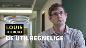 Louis Theroux: De utilregnelige - del 1