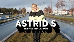 Astrid S tilbake fra verden