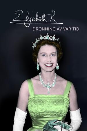 Elizabeth - dronning av vår tid