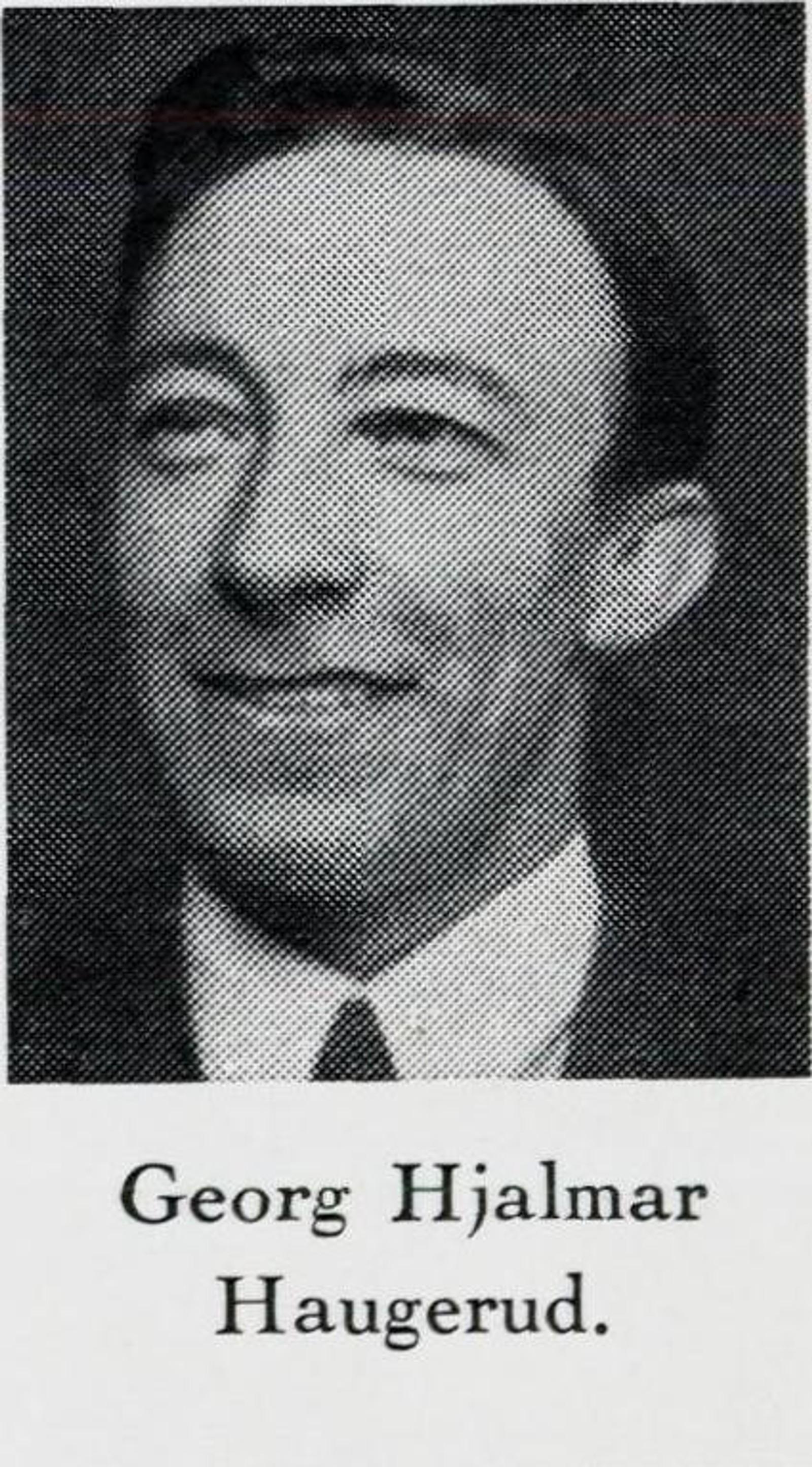 Georg Hjalmar Haugerud: Vaktmester, bodde i Oslo. Var med i kampene og ble såret under bombinga av Elverum. Ble lagt inn på sjukehus og døde 25.april 1940.