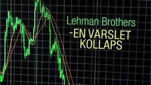 Lehman Brothers - en varslet kollaps