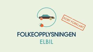 Folkeopplysningen: Kort forklart: Elbil