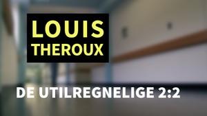Louis Theroux: De utilregnelige - del 2