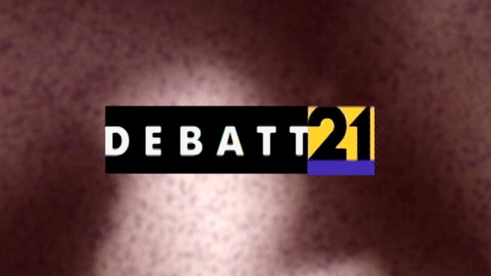 Debatt 21
