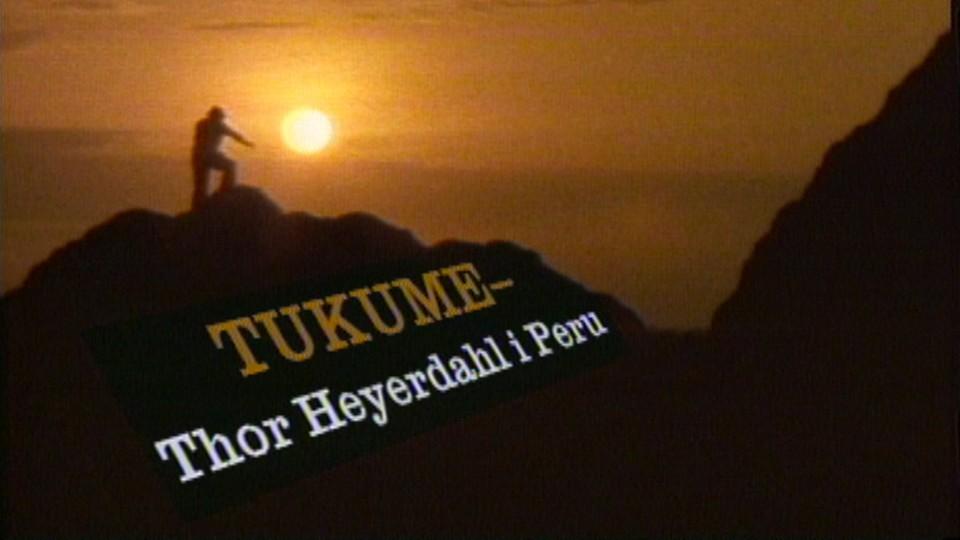 ''Tukume'' - med Thor Heyerdahl i Peru