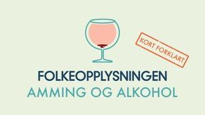 Folkeopplysningen: Kort forklart: Amming og alkohol