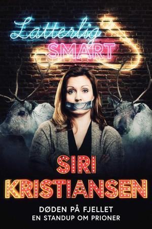 Latterlig smart: Siri Kristiansen - En standup om skrantesjuka