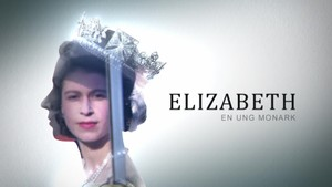 Elizabeth - dronning av vår tid: 2. En ung monark