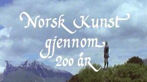 Norsk kunst gjennom 200 år