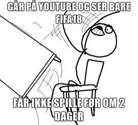 Går på youtube og ser bare FIFA 18. Får ikke spille før om 2 dager