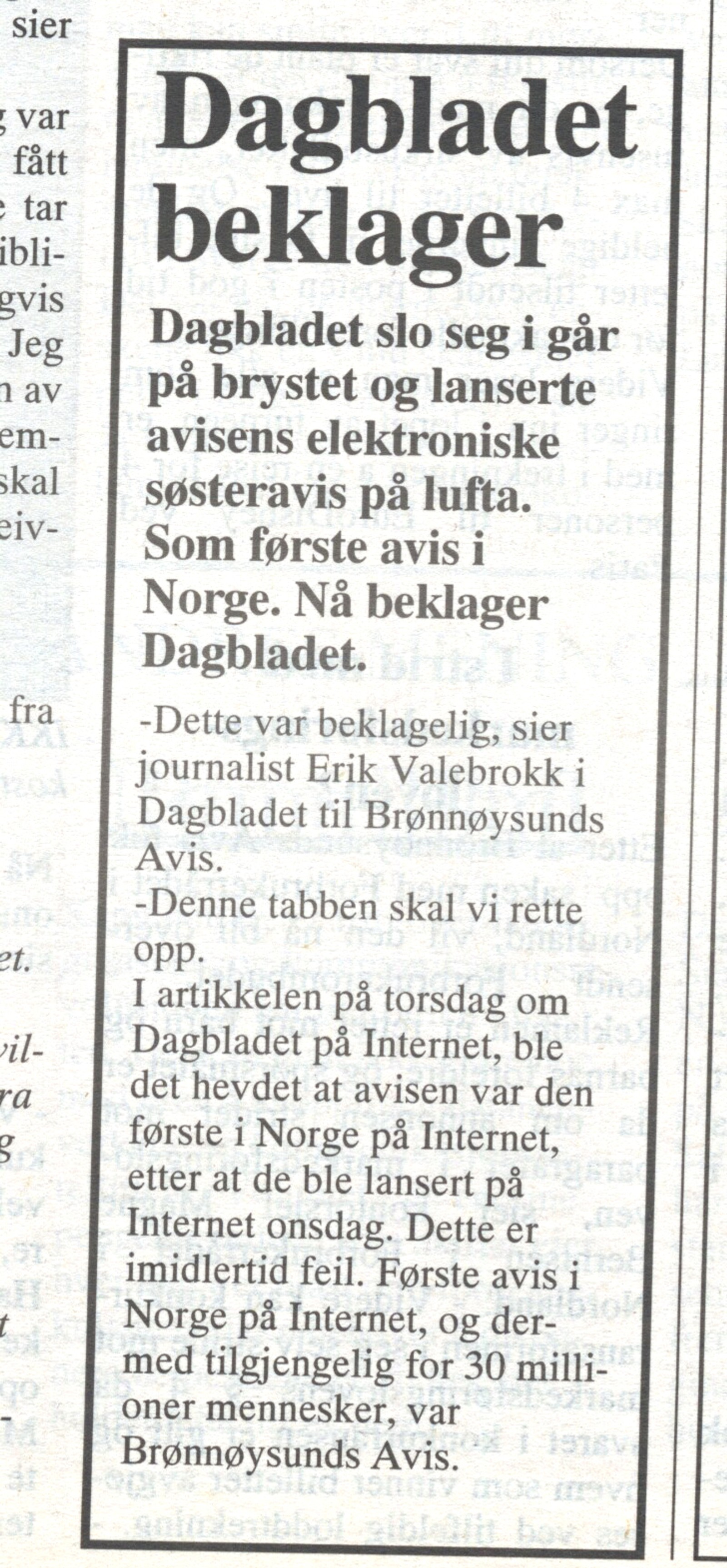 Dagbladet beklaget at de hadde skrevet at de var først på nett.