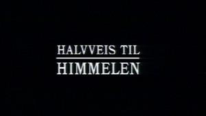 Halvveis til himmelen: Halvveis til himmelen - TV