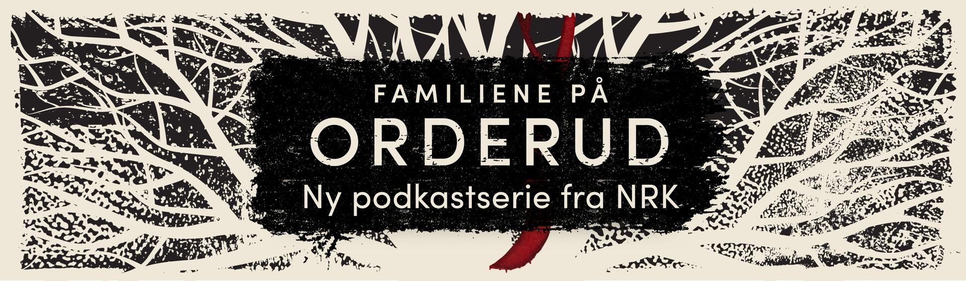 Fremhevet innhold: Familiene på Orderud