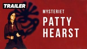 Trailere: TRAILER: Mysteriet Patty Hearst