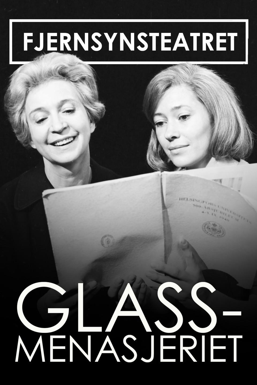 Fjernsynsteatret: Glassmenasjeriet