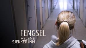 Helene sjekker inn: Fengsel