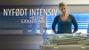 Helene sjekker inn: Nyfødt intensiv