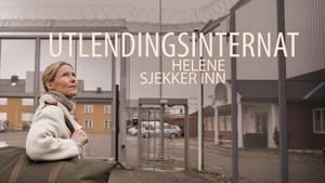 Helene sjekker inn: Politiets utlendingsinternat på Trandum