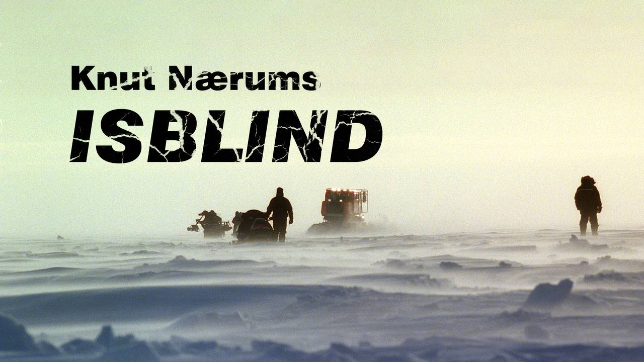 Radioteatrets påskekrim - Isblind (2:4) «Døden på isen» - NRK Radio