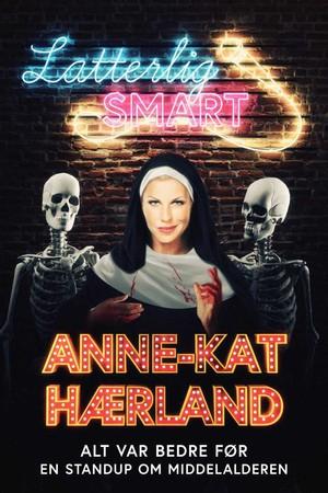 Latterlig smart: Anne-Kat Hærland - En standup om middelalderen