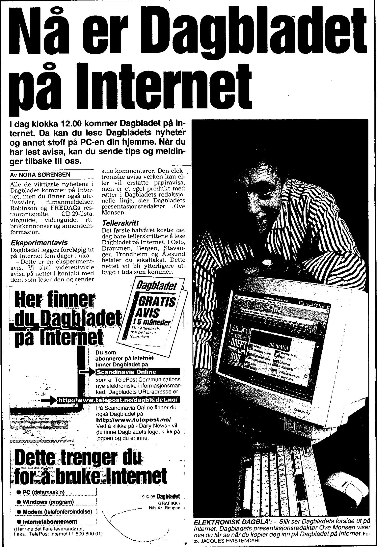 Dagbladet lå to dager etter Brønnøysunds Avis med å få sin egen nettavis. De gikk ut med at de var først på nett, men beklaget feilen i ettertid.