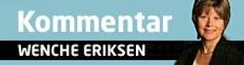 Kommentar: Wenke Eriksen