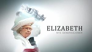 Elizabeth - dronning av vår tid: 8. Nye generasjoner