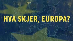 Hva skjer, Europa?